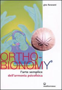 "Ouvrages Ortho-bionomy ""Ortho-Bionomy ® – L'arte semplice dell'armonia psicofisica"""