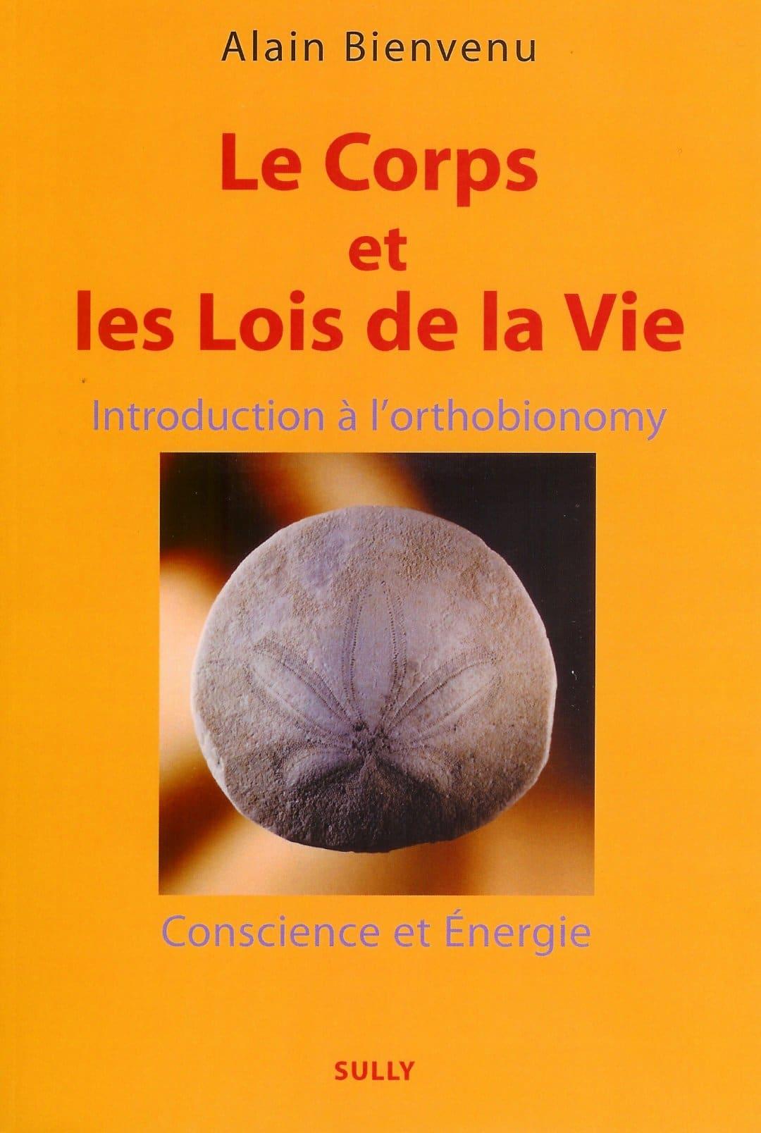 """Ouvrages Ortho-bionomy """"Le Corps et les Lois de la Vie, Introduction à l' Ortho-Bionomy ®"""""""