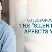 """Osteoporosis in Men: The """"Silent"""" Disease Affects You, Too"""