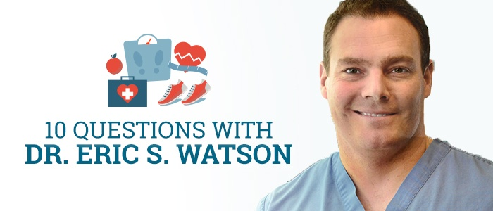 10 Questions with Dr. Eric S. Watson