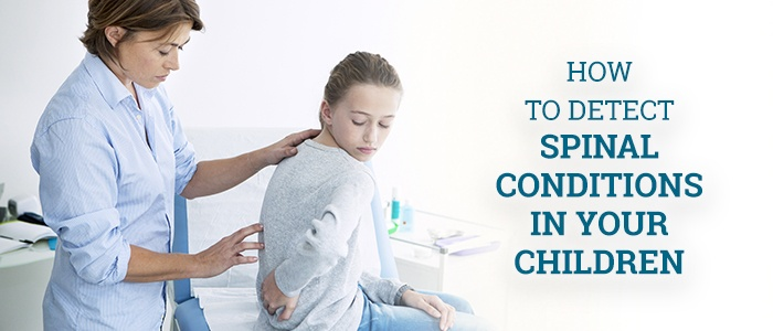 How to Detect Spinal Conditions in Your Children
