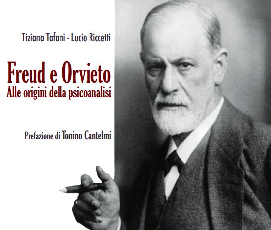 Che relazione c'è tra Freud e Orvieto? Lo svela il libro di Tiziana Tafani e Lucio Riccetti