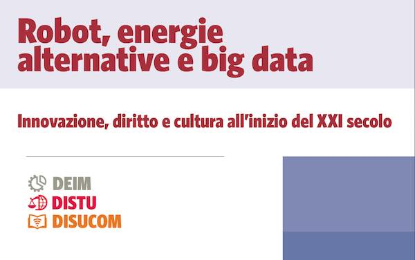 All'Unitus di Viterbo si discute di robot, energie alternative e Big Data