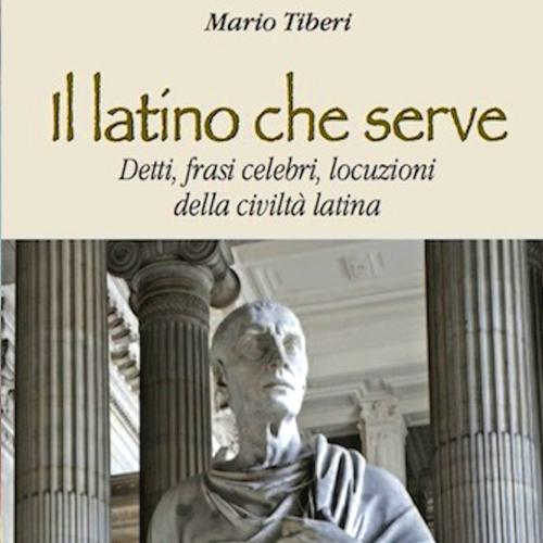 3 buoni motivi per leggere… Il Latino che serve di Mario Tiberi