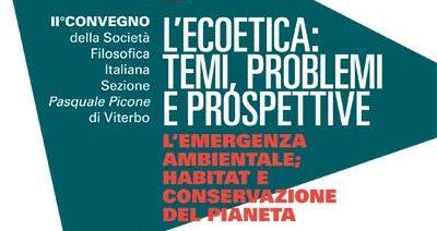 Ecoetica: temi, problemi e prospettive. Convegno a Viterbo in occasione della settimana Unesco