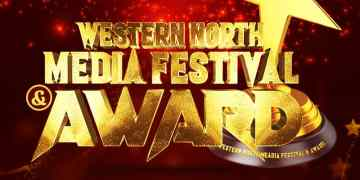 2ND EDITION OF WESTERN NORTH MEDIA FESTIVAL AND PERSONALITY AWARDS ( WNMFPA ) FULL NOMINEES LIST