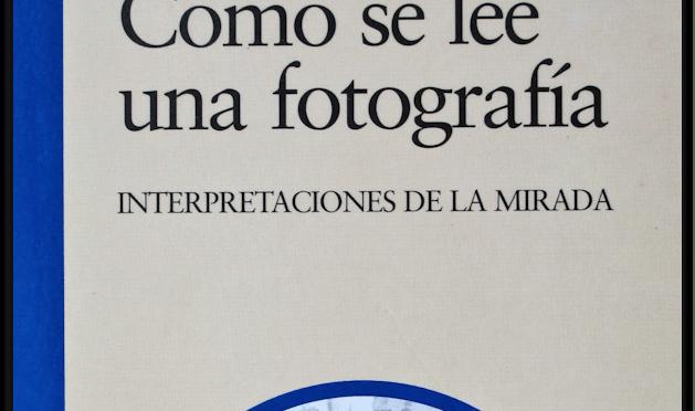 Libro: Cómo se lee una fotografía