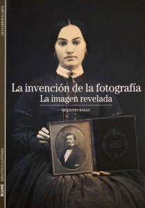 La invención de la fotografía: La imagen revelada. Quentin Bajac. Blume (2011)