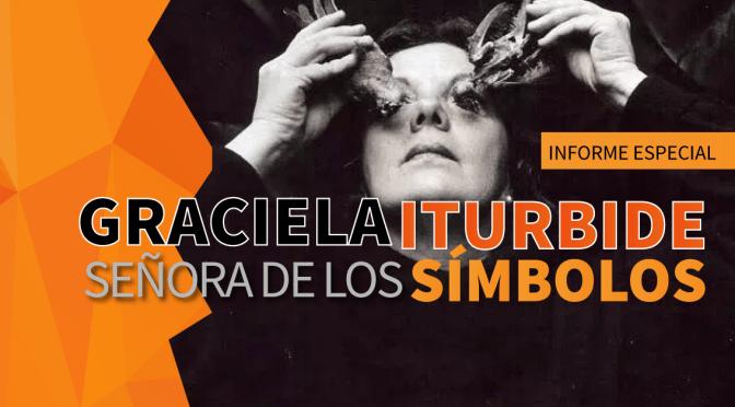 Graciela Iturbide: Señora de los símbolos