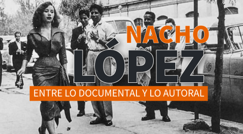 NACHO_LOPEZ_DOCUMENTAL_AUTORAL