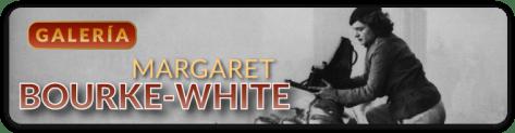 BOURKE_WHITE_galerias_640x