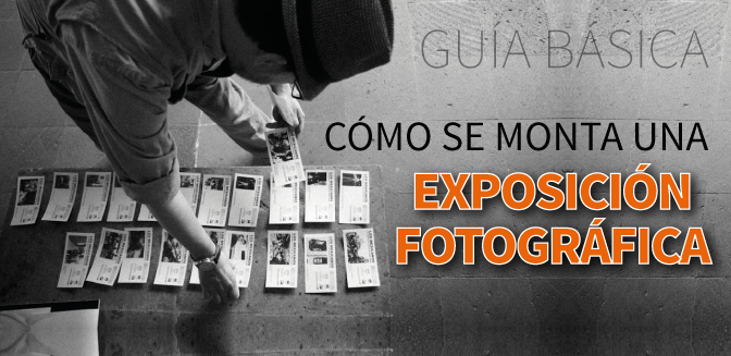 ¿Cómo se monta una exposición fotográfica?