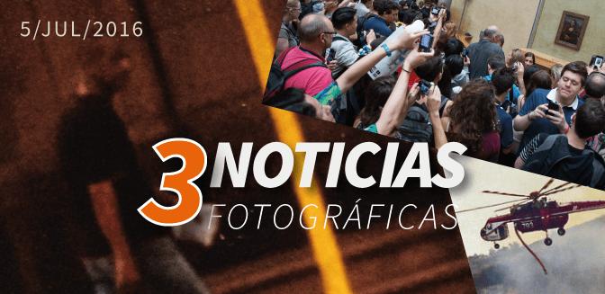 3 Noticias Fotográficas: 5/JUL/2016