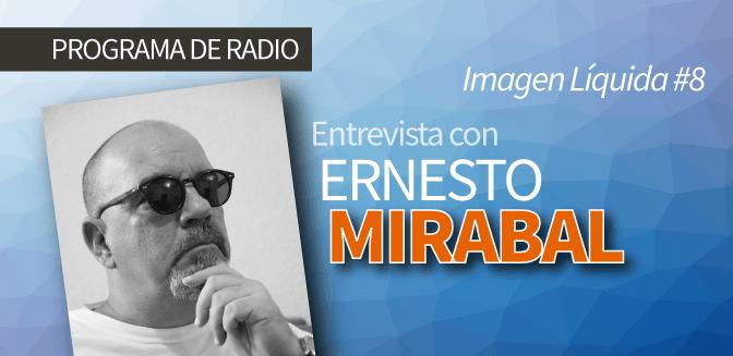 Imagen Líquida Nº 8 con Ernesto Mirabal