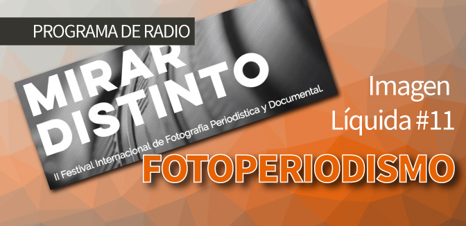 Imagen Líquida #11: Fotoperiodismo