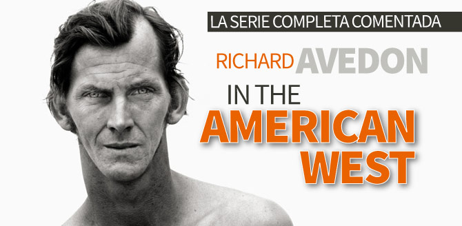 In the American West de Richard Avedon: La serie completa comentada