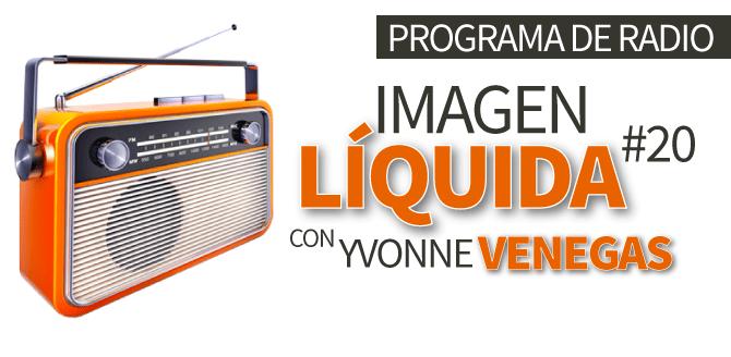 Imagen Líquida #20 con Yvonne Venegas