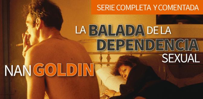 La Balada de la Dependencia Sexual de Nan Goldin: Serie completa y comentada