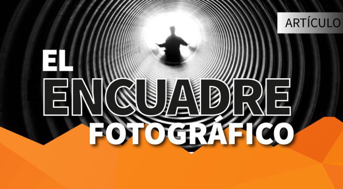 El encuadre fotográfico