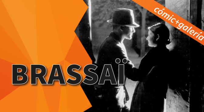 Brassaï: Cómic + Galería