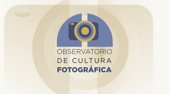 Nace el Observatorio de Cultura Fotográfica