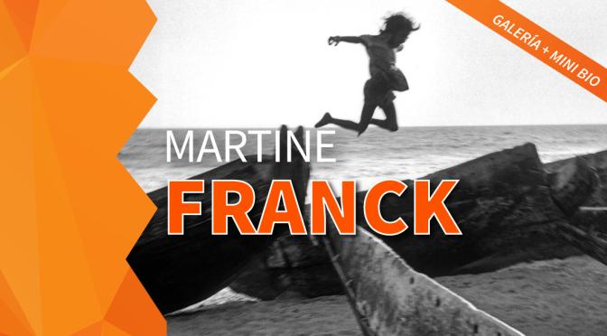 GALERÍA: MARTINE FRANCK
