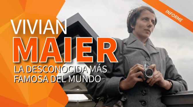 Vivian Maier: la desconocida más famosa del mundo