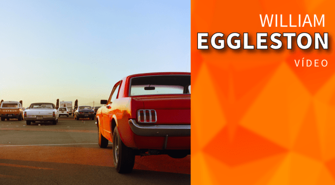 Vídeo: William Eggleston