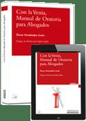 Óscar Fernández León: Con la Venia, Manual de Oratoria para Abogados