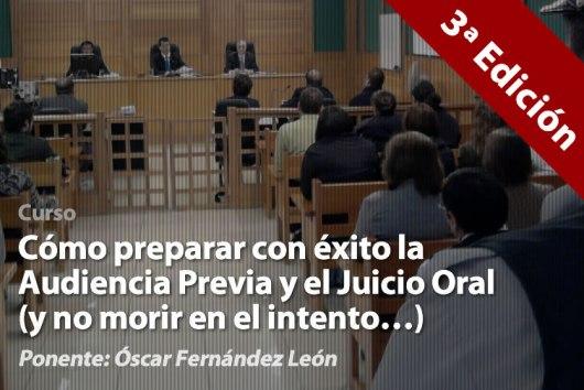 Óscar León: 3ª Edición del Curso de Como Preparar Audiencia previa y Juicio Oral