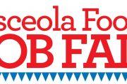 Osceola Foods Job Fair - This Saturday, May 8