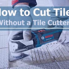 How to Cut Tile Without a Tile Cutter