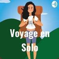 podcast voyage en solo