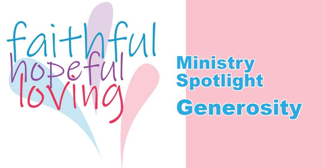 Ministry Spotlight: Generosity