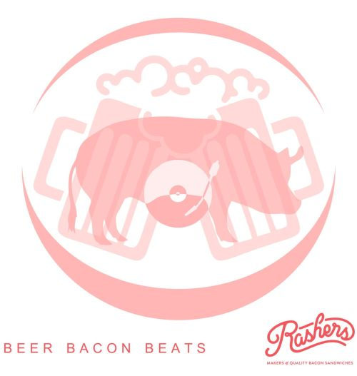 Rashers Beer Bacon and Beats
