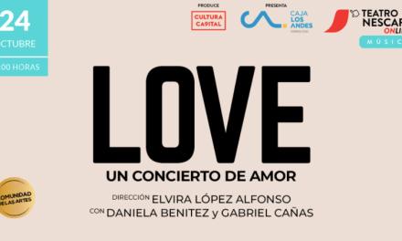"""Gabriel Cañas y Daniela Benítez demostrarán el enorme poder del amor en """"Love"""", nuevo concierto teatral del ciclo virtual del Teatro Nescafé"""