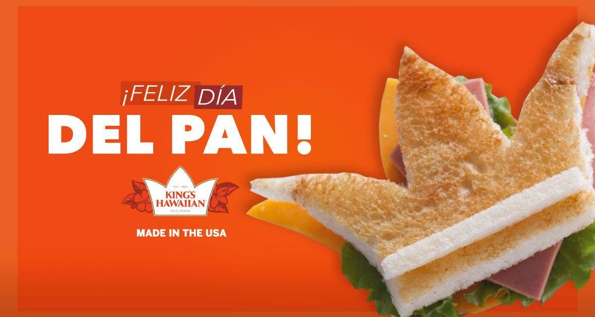 ¡CELEBRA EL DÍA INTERNACIONAL DEL PAN CON EL REY DE TODOS LOS PANES: KING´S HAWAIIAN!