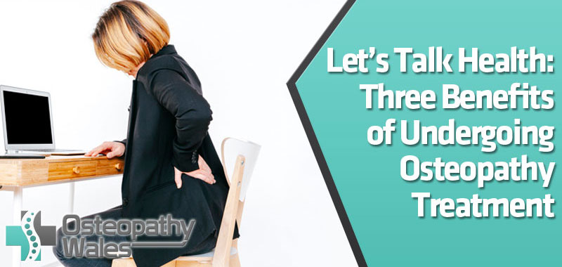 featured6 1 - Let's Talk Health: Three Benefits of Undergoing Osteopathy Treatment