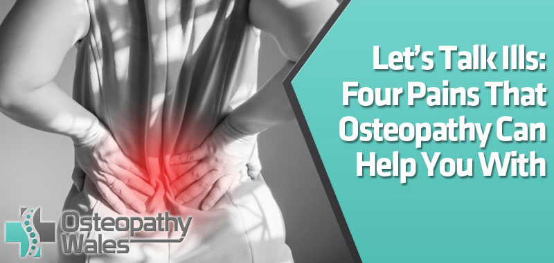 featured10 - Let's Talk Ills: Four Pains That Osteopathy Can Help You With