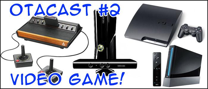 Otacast #2 – Bate Papo sobre Video-Game