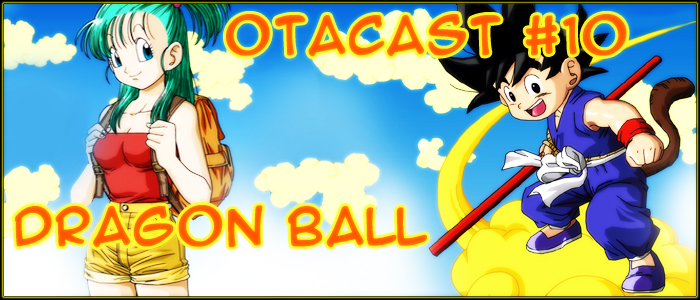 Otacast #10 Dragon Ball Parte 1