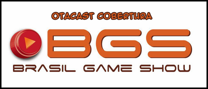 Otacast – Cobertura da BGS 2014