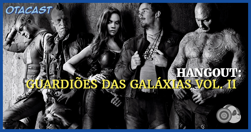 Hangout – Guardiões da Galáxia Vol. II