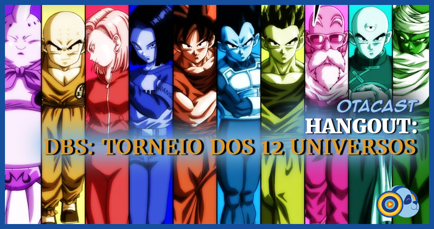 Hangout – DBS: O que esperamos do Torneio dos 12 Universos
