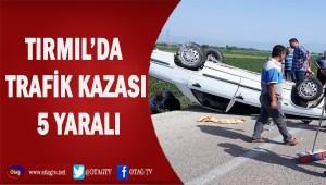TIRMIL'DA TRAFİK KAZASI: 5 YARALI