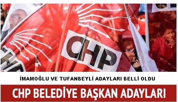 CHP İmamoğlu ve Tufanbeyli Belediye Başkan Adayları Belli Oldu.