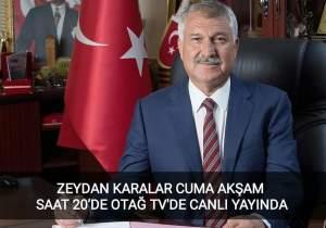 ZEYDAN KARALAR CUMA GÜNÜ SAAT 20'DE OTAĞ TV'DE CANLI YAYINDA