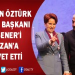 ÖZTÜRK, AKŞENER'İ KOZAN'A DAVET ETTİ