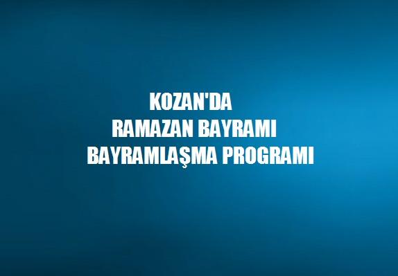 KOZAN'DA RAMAZAN BAYRAMI PROGRAMI