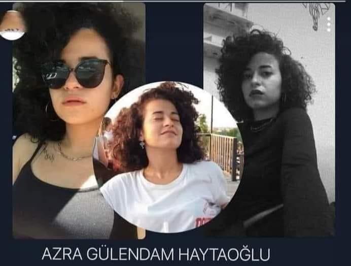 Azra Gülendam Haytaoğlu tecavüz edilip vahşice öldürülmüş olarak bulundu.